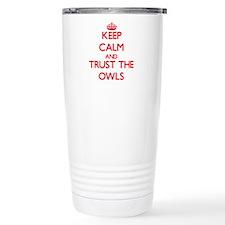 Keep calm and Trust the Owls Travel Mug
