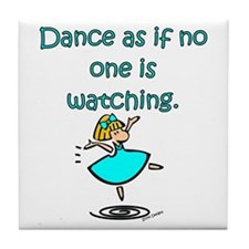 Dance As If... Tile Coaster