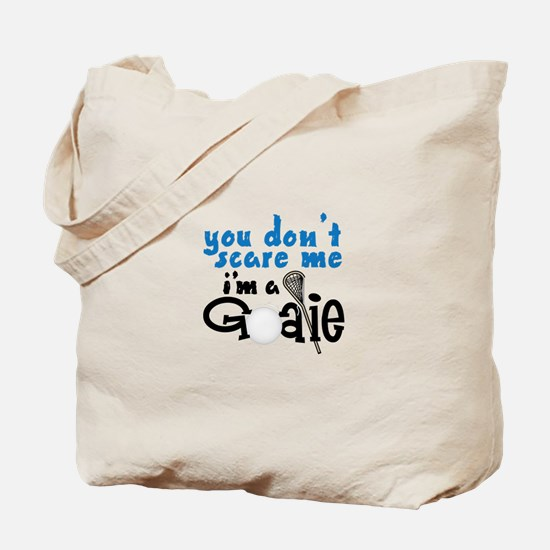 You Dont Scare Me Im A Goalie Tote Bag