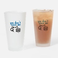 You Dont Scare Me Im A Goalie Drinking Glass