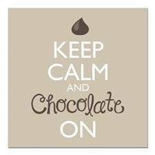 "Keep Calm and Chocolate On Square Car Magnet 3"" x"