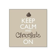 Keep Calm and Chocolate On Sticker
