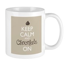 Keep Calm and Chocolate On Mugs
