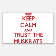 Keep calm and Trust the Muskrats Bumper Stickers