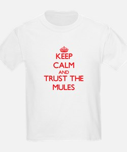 Keep calm and Trust the Mules T-Shirt