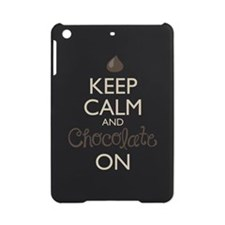 Keep Calm and Chocolate On iPad Mini Case