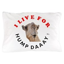Hump Day Pillow Case