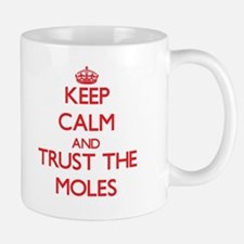 Keep calm and Trust the Moles Mugs