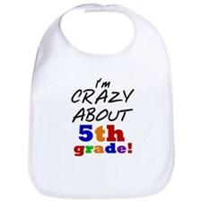 Crazy About 5th Grade Bib