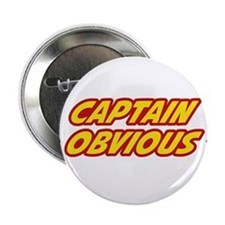 "Captain Obvious Superhero 2.25"" Button"