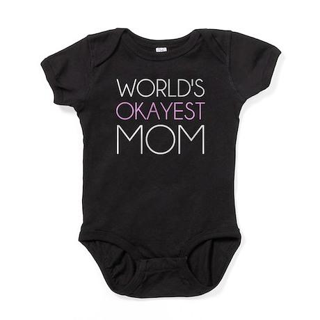 Worlds Okayest Mom Baby Bodysuit