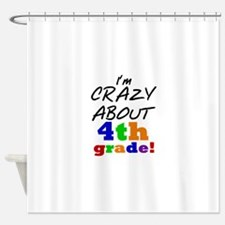 Crazy About 4th Grade Shower Curtain