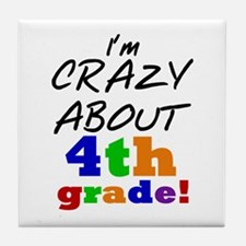 Crazy About 4th Grade Tile Coaster