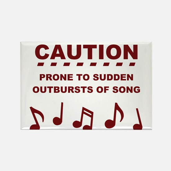 Caution Prone to Sudden Outbursts of Song Magnets