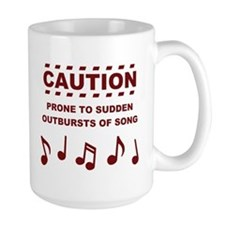 Caution Prone to Sudden Outbursts of Song Mugs