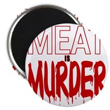 MEAT IS MURDER (BLOODY) Magnet