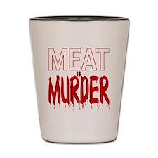 MEAT IS MURDER (BLOODY) Shot Glass