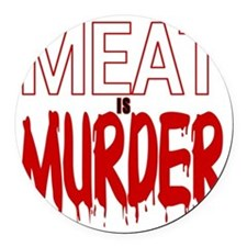 MEAT IS MURDER (BLOODY) Round Car Magnet