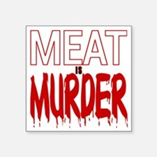"""MEAT IS MURDER (BLOODY) Square Sticker 3"""" x 3"""""""