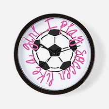 I play soccer like a girl Wall Clock