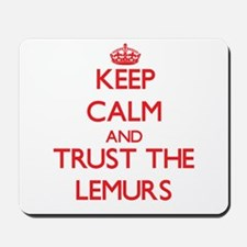 Keep calm and Trust the Lemurs Mousepad