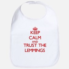 Keep calm and Trust the Lemmings Bib