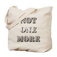Not One More Tote Bag