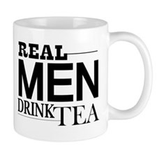 Real Men Drink Tea Mugs