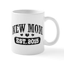New Mom Est. 2015 Small Mug