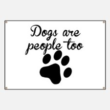 Dogs Are People Too Banner