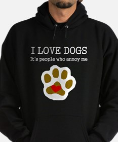 I Love Dogs People Annoy Me Hoodie