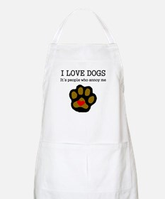 I Love Dogs People Annoy Me Apron
