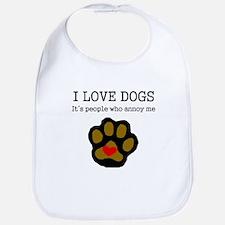 I Love Dogs People Annoy Me Bib