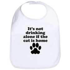 Its Not Drinking Alone If The Cat Is Home Bib
