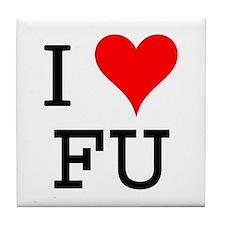 I Love FU Tile Coaster