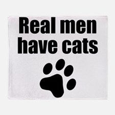 Real Men Have Cats Throw Blanket