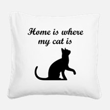 Home Is Where My Cat Is Square Canvas Pillow
