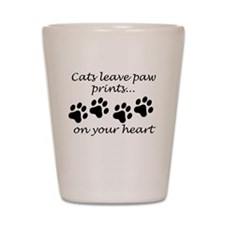 Cats Leave Paw Prints On Your Heart Shot Glass
