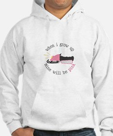 When I Grow up Mine Will Be Pink Hoodie