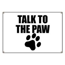 Talk To The Paw Banner