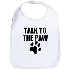 Talk To The Paw Bib