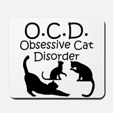Obsessive Cat Disorder Mousepad