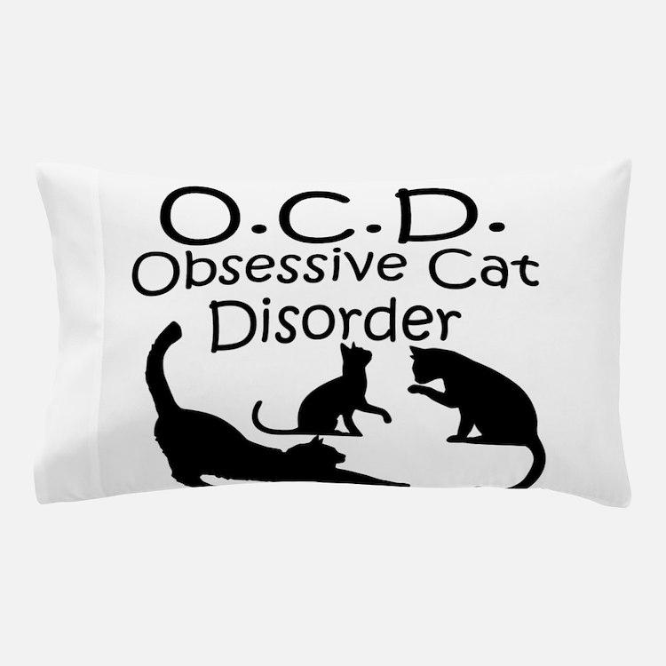Obsessive Cat Disorder Pillow Case
