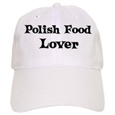 Polish Food lover Baseball Cap