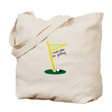 I Would Rather Be Golfing Tote Bag