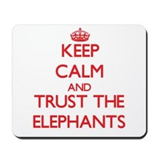 Keep calm and Trust the Elephants Mousepad