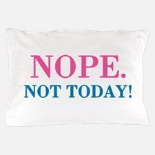Nope, Funny Humor Pillow Case