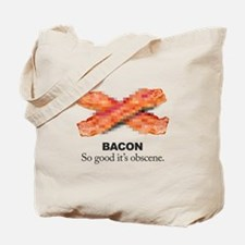 Obscenely Good Bacon Tote Bag
