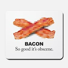Obscenely Good Bacon Mousepad