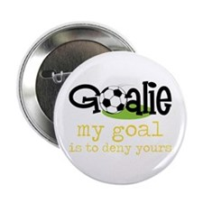 "My Goal Is To Deny Yours 2.25"" Button"